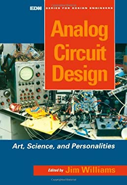 Analog Circuit Design: Art, Science and Personalities 9780750696401