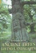 Ancient Trees, Living Landscapes 9780752434438