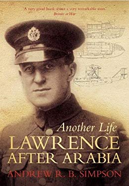 Another Life: Lawrence After Arabia 9780752463582