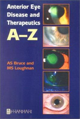 Anterior Eye and Therapeutics A-Z 9780750652612