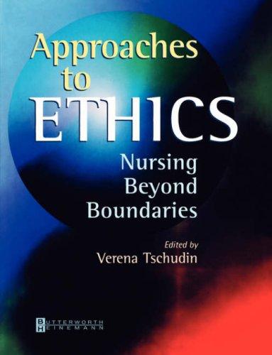 Approaches to Ethics: Nursing Beyond Boundaries 9780750653268