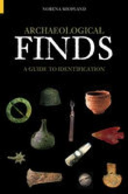 Archaeological Finds: A Guide to Identification 9780752431321
