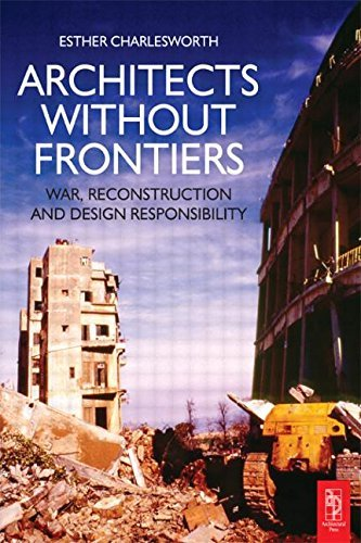 Architects Without Frontiers: War, Reconstruction and Design Responsibility 9780750668408