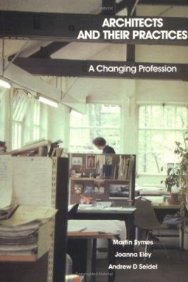 Architects and Their Practices: A Changing Profession 9780750612999