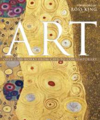 Art: Over 2,500 Works from Cave to Contemporary 9780756639723