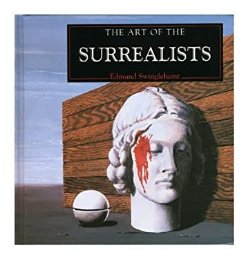 Art of the Surrealists, the 9780752511160