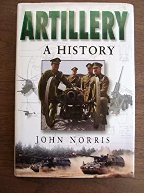 Artillery: A History 9780750921855