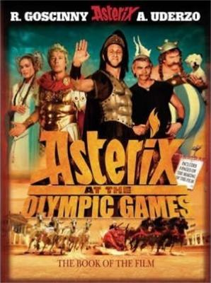Asterix at the Olympic Games: The Book of the Film 9780752891873
