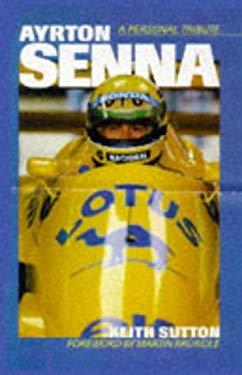 Ayrton Senna - A Personal Tribute 9780753700075
