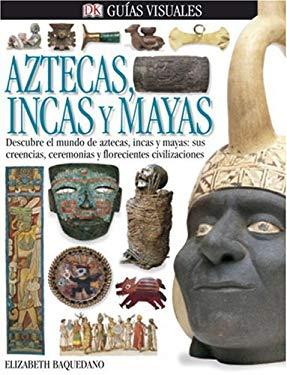 Aztecas, Incas y Mayas