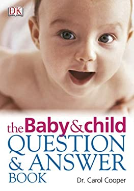 Baby & Child: Your Questions Answered 9780756626099