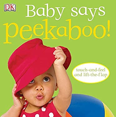 Baby Says Peekaboo! [With Touch and Feel; Lift a Flap] 9780756616212