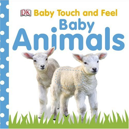 Baby Animals - Baby Touch and Feel