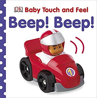 Baby Touch and Feel: Beep! Beep! 9780756697853