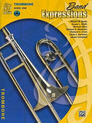 Band Expressions, Book One: Student Edition: Trombone (Texas Edition) (Expressions Music Curriculum[tm]) Robert W. Smith, Susan L. Smith and Michael Story
