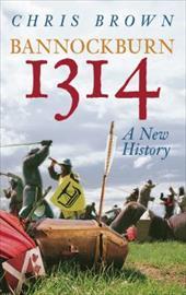 Bannockburn 1314: A New History 2806494