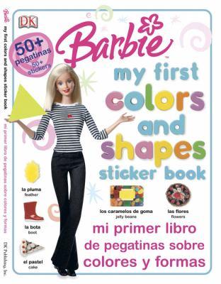Barbie Mi Primer Libro de Pegatinas Sobre Colores y Formas/Barbie My First Colors And Shapes Sticker Book 9780756604493