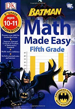 Batman: Math Made Easy: Grade 5: Ages 10-11 Workbook [With Stickers] 9780756629991