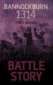 Battle Story: Bannockburn 1314 20943830
