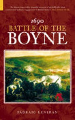 Battle of the Boyne 1690 9780752433042