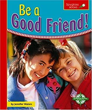 Be a Good Friend! 9780756503765