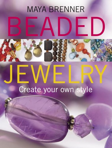 Beaded Jewelry: Create Your Own Style 9780756620622