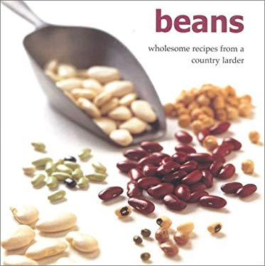 Beans: Wholesome Recipes from a Country Larder 9780754800941