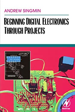 Beginning Digital Electronics Through Projects 9780750672696