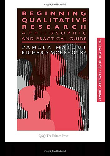 Beginning Qualitative Research: A Philosophical and Practical Guide 9780750702737