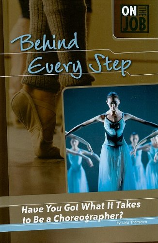 Behind Every Step: Have You Got What It Takes to Be a Choreographer? 9780756542078