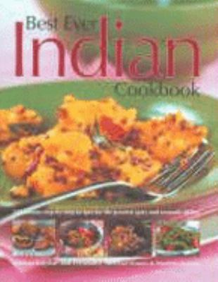 Best Ever Indian Cookbook: 325 Famous Step-By-Step Recipes for the Greatest Spice and Aromatic Dishes 9780754817871