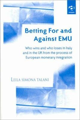 Betting for and Against Emu: Who Wins and Who Loses in Italy and in the UK from the Process of European Monetary Integration