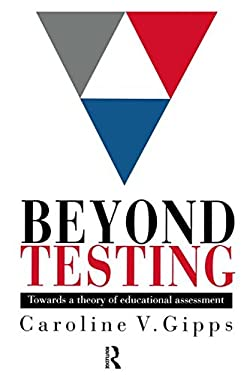 Beyond Testing: Towards a Theory of Educational Assessment 9780750703291