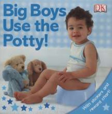Big Boys Use the Potty! [With Stickers] 9780756639273