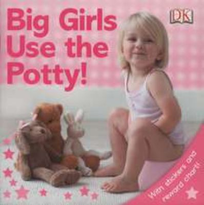 Big Girls Use the Potty! [With Stickers] 9780756639280