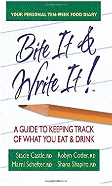 Bite It & Write It!: A Guide to Keeping Track of What You Eat & Drink 9780757003431