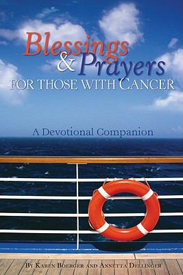 Blessings & Prayers for Those with Cancer: A Devotional Companion 9780758626721