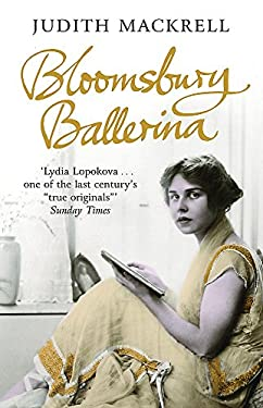 Bloomsbury Ballerina: Lydia Lopokova, Imperial Dancer and Mrs John Maynard Keynes 9780753825785