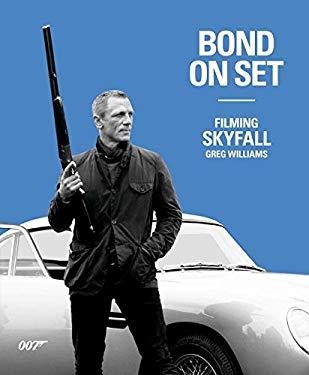 Bond on Set: Filming Skyfall 9780756698409