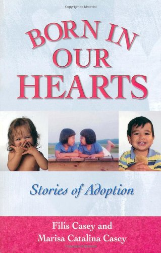 Born in Our Hearts: Stories of Adoption 9780757301292