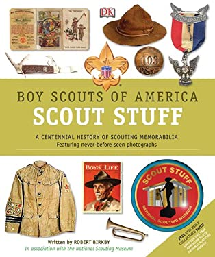 Boy Scouts of America Scout Stuff: A Unique Collection of Memorabila [With Collector's Patch] 9780756688738
