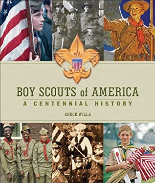Boy Scouts of America: A Centennial History 9780756656348