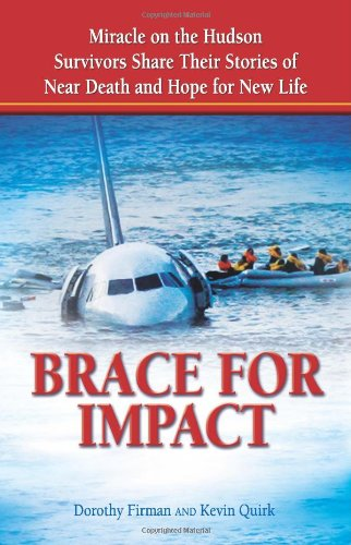 Brace for Impact: Miracle on the Hudson Survivors Share Their Stories of Near Death and Hope for New Life 9780757313578