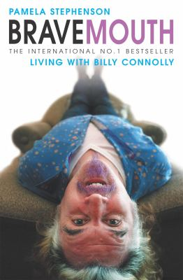Bravemouth: Living with Billy Connolly 9780755312849