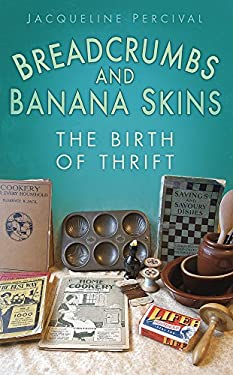 Breadcrumbs and Banana Skins: The Birth of Thrift 9780752457819