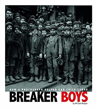 Breaker Boys: How a Photograph Helped End Child Labor 9780756544393