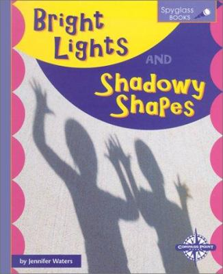 Bright Lights and Shadowy Shapes 9780756502270