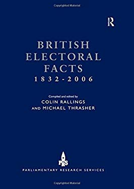 British Electoral Facts, 1832-2006 9780754627128