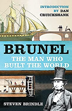 Brunel: The Man Who Built the World 9780753821251
