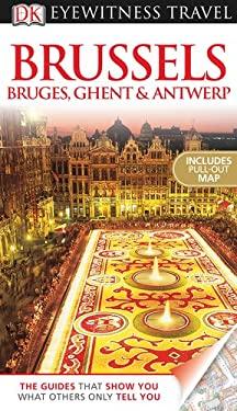 DK Eyewitness Travel Guide: Brussels, Bruges, Ghent & Antwerp 9780756669584